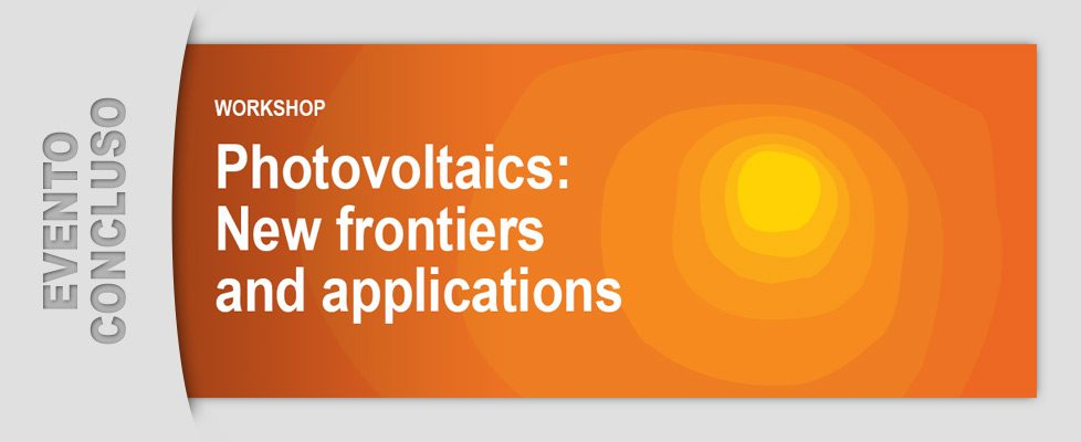 Photovoltaics: New frontiers and applications (16 - 18/10/2014)